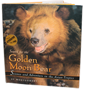 Search for the Golden Moon Bear: Science and Adventure in the Asian Tropic